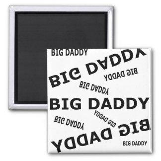 Big Daddy! Square Magnet