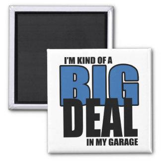 Big Deal In My Garage Magnet