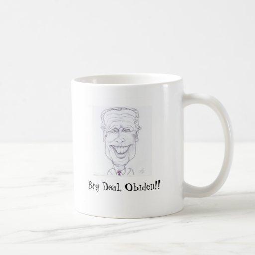 Big Deal, Obiden!!... Coffee Mug