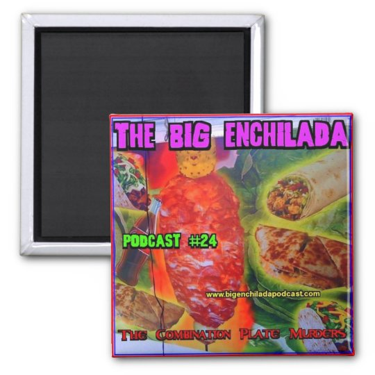 Big Enchilada Refrigerator Magnet