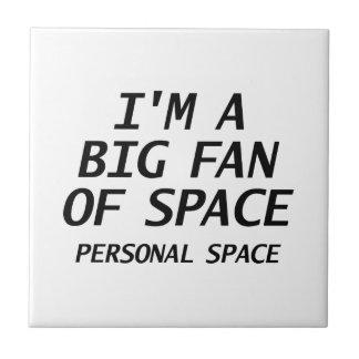 Big Fan Of Personal Space Tile