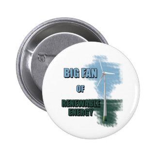 Big fan of renewable energy pin