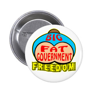 Big Fat Government Crushing Freedom Pins