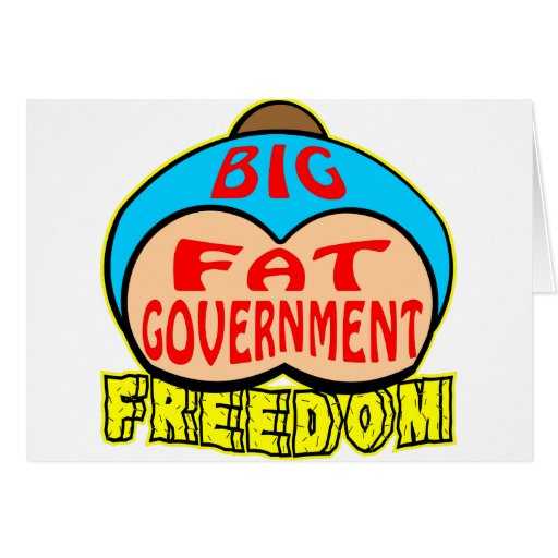 Big Fat Government Crushing Freedom Cards