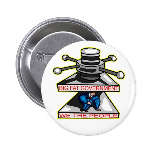 Big Fat Government Squeezing We The People Pinback Buttons