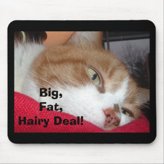 Big Fat Hairy Deal Mouse Pad
