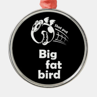 Big fat shot put bird metal ornament