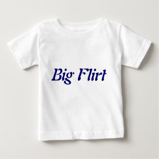 Big Flirt Tee Shirts
