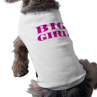 Big Girl - Dog T-shirt