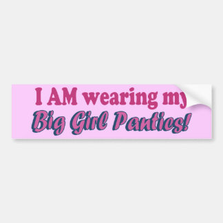 Big Girl Panties Text Design Bumper Sticker