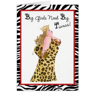 Big Girls Need Big Tiaras! Card