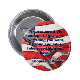 Big Government Quote by Jefferson 6 Cm Round Badge