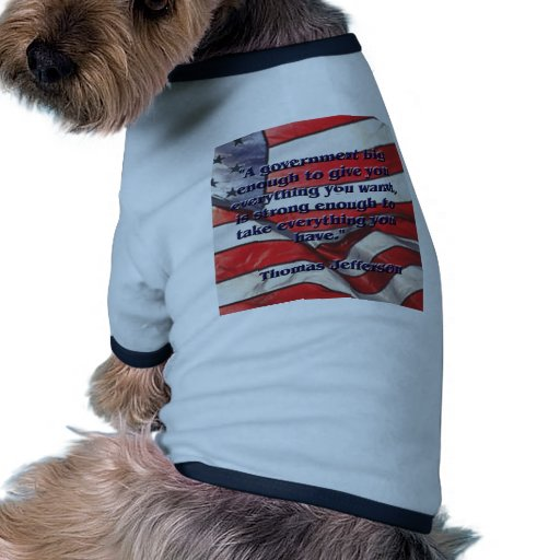 Big Government Quote by Jefferson Dog Shirt