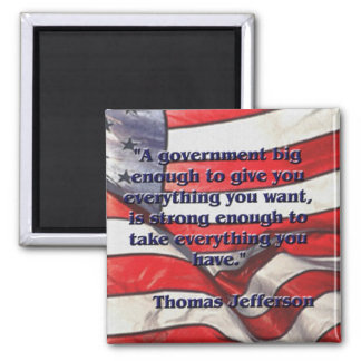 Big Government Quote by Jefferson Magnet