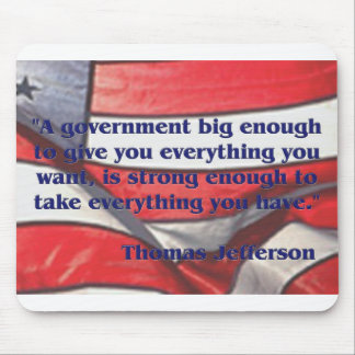 Big Government Quote by Jefferson Mouse Pad