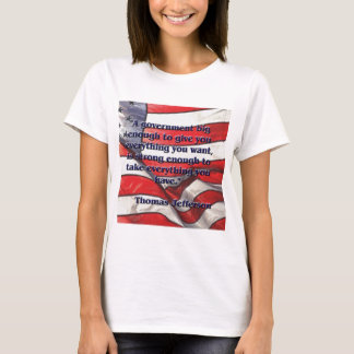 Big Government Quote by Jefferson T-Shirt
