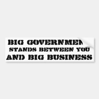 Big government stands between you and big business car bumper sticker