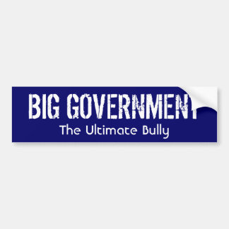 BIG GOVERNMENT - The Ultimate Bully Car Bumper Sticker