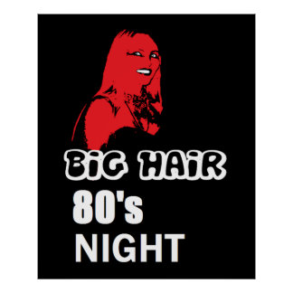 BIG HAIR 80's NIGHT Poster