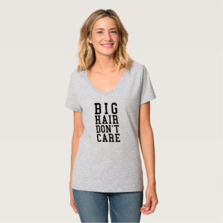 BIG HAIR DON'T CARE T-Shirt