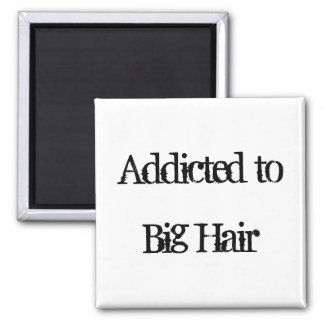 Big Hair Magnets