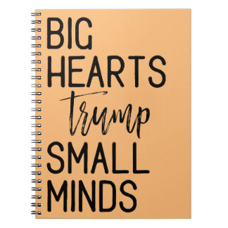 Big Hearts Trump Small Minds Anti-Trump Resistance Notebooks