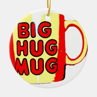 Big Hug Mug Ceramic Ornament