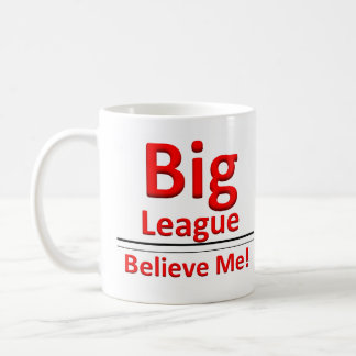 Big League Mug. Coffee Mug