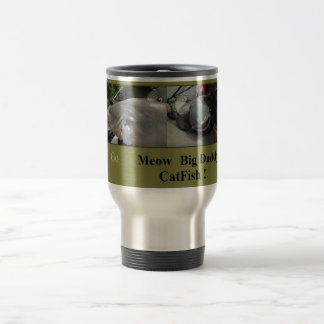 Big Meow Big Daddy CatFish! Travel Mug