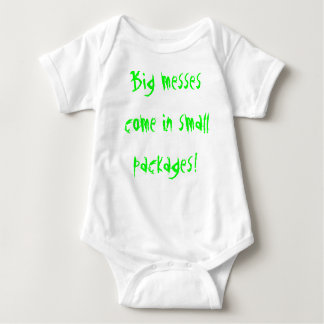 Big messes come in small packages! tshirts