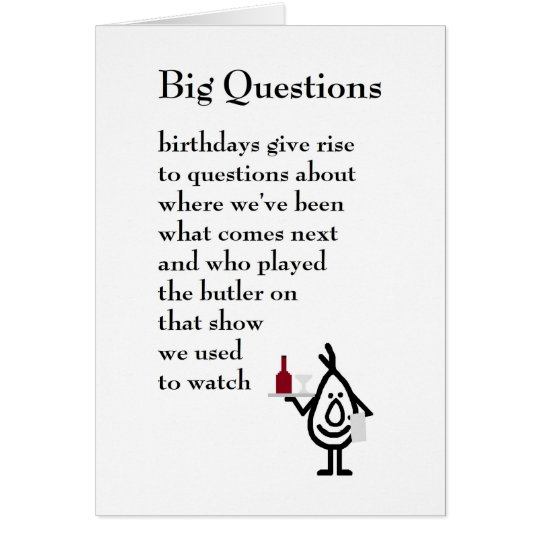 Big Questions - a funny birthday poem Card