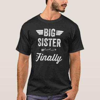 Big sister finally T-Shirt