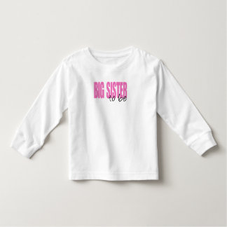 Big Sister To Be (Pink Block Font) Toddler T-Shirt