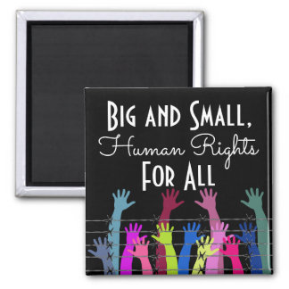Big & Small Human Rights For All Square Magnet