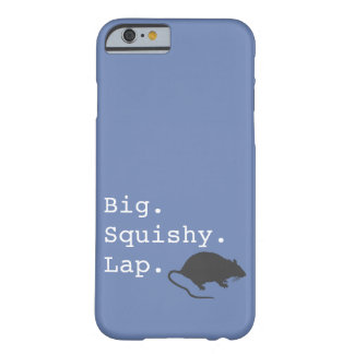 Big Squishy Lap Rat Barely There iPhone 6 Case