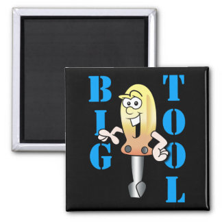 Big Tool! Square Magnet