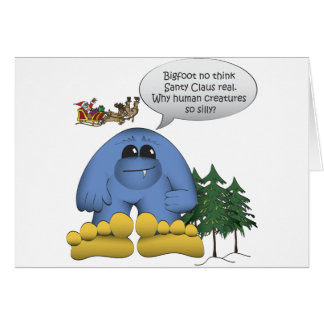 Bigfoot Doesn't Believe in Santa Card