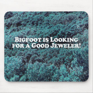 Bigfoot is Looking For a Good Jeweler - Basic Mouse Pad