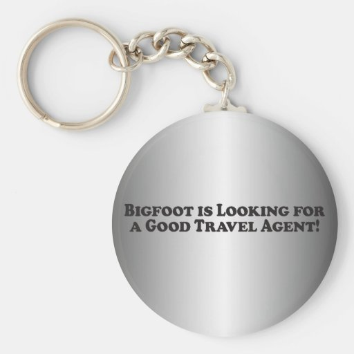 Bigfoot is Looking for a Good Travel Agent - Basic Key Chain
