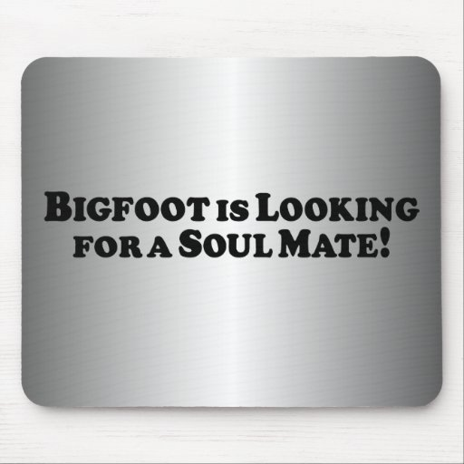 Bigfoot is Looking for a Soul Mate - Basic Mouse Pad