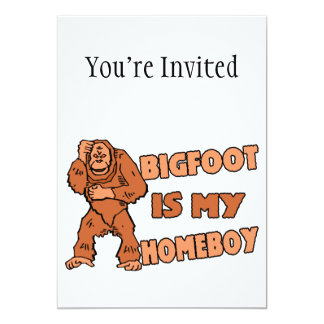 Bigfoot Is My Homeboy 13 Cm X 18 Cm Invitation Card
