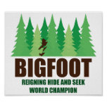 Bigfoot Sasquatch Hide and Seek World Champion Poster