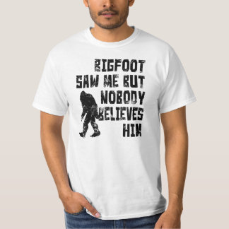 Bigfoot saw me (distressed) t-shirts