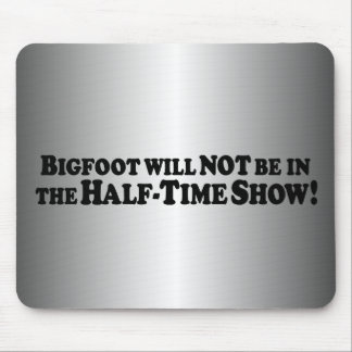 Bigfoot will Not be in Half-Time Show - Basic Mouse Pad
