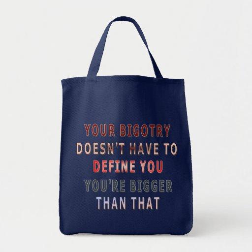 Bigger Than Bigotry Bag