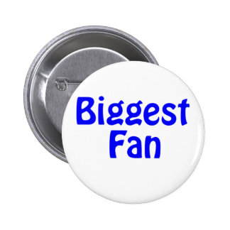 biggest fan pinback button