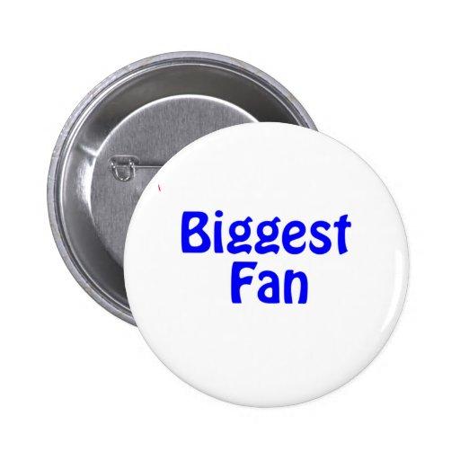 biggest fan pinback buttons