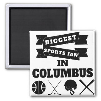 Biggest Sports Fan In Columbus Square Magnet