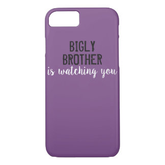 Bigly Brother is watching you iPhone 8/7 Case
