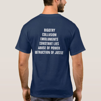 Bigotry Collusion Emoluments Obstruction Impeach T-Shirt